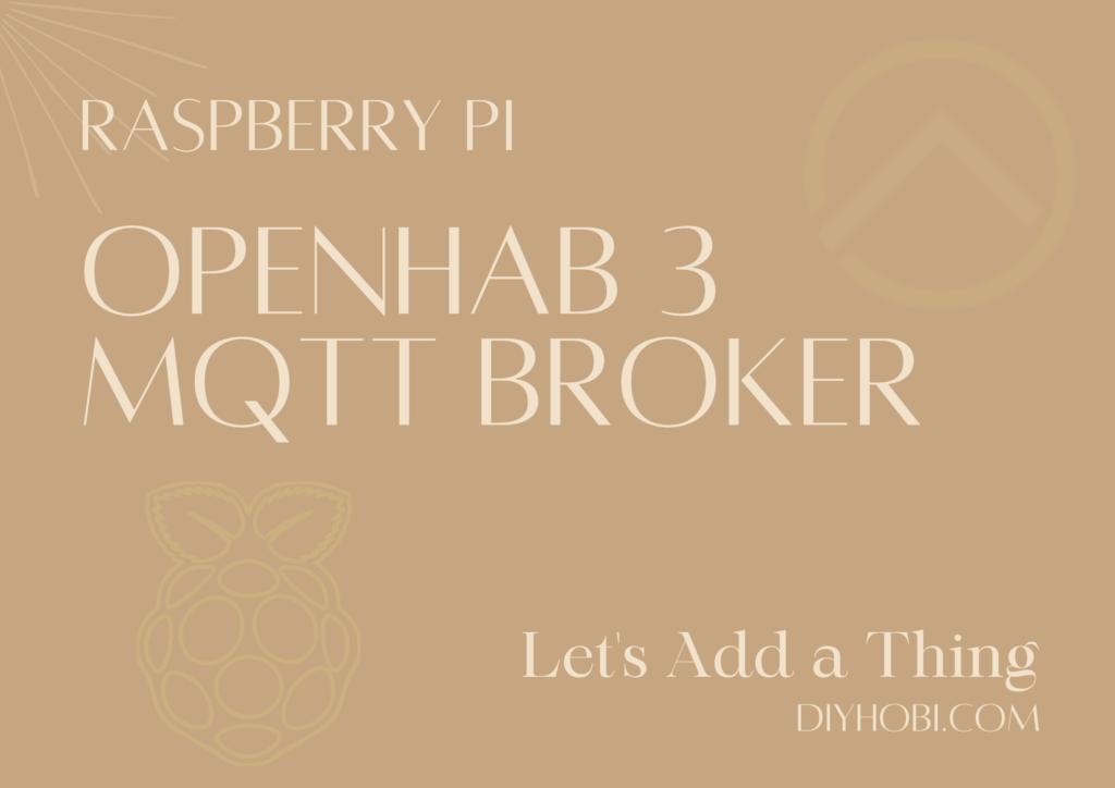 OPENHAB 3 MQTT Broker
