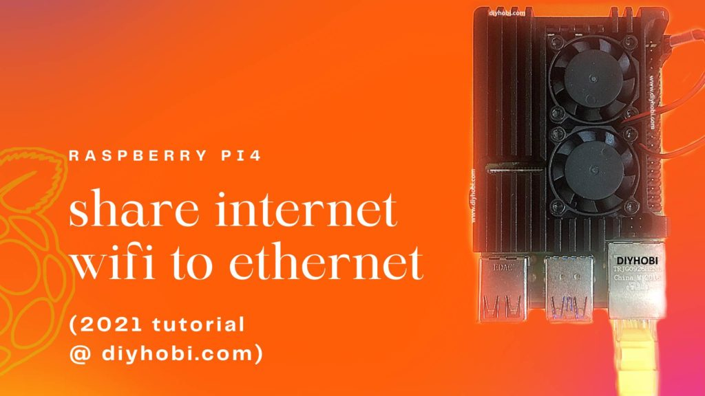 raspberry pi share internet wifi to ethernet diyhobi